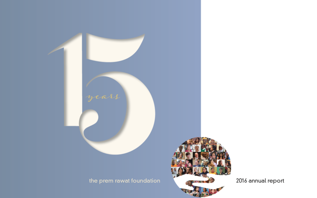 Prem Rawat Foundation Releases 2016 Annual Report Highlighting Accomplishments
