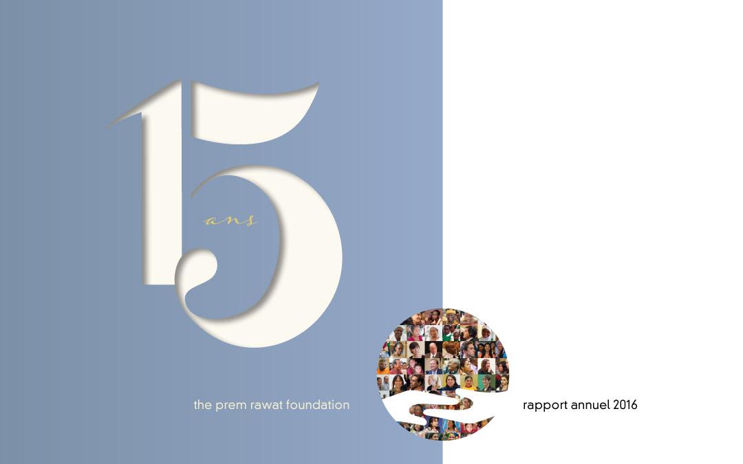 Rapport annuel de la Fondation Prem Rawat: lespointsfortsde2016